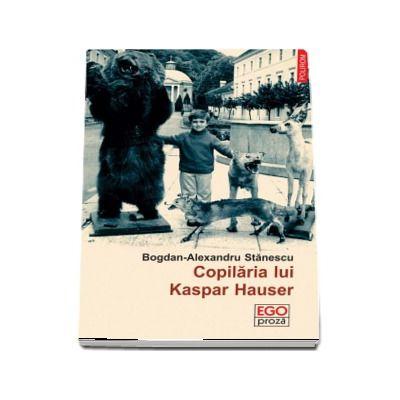 Bogdan Alexandru Stanescu, Copilaria lui Kaspar Hauser
