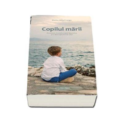 Marius Mihai Lungu, Copilul marii - Aventura transformarii launtrice si a descoperirii de sine