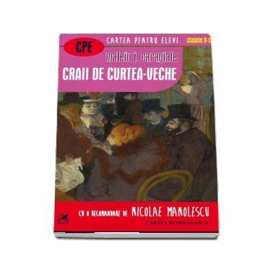 Mateiu I. Caragiale, Craii de Curtea-Veche - (Colectia Cartea pentru elevi, Clasele IX - XII)