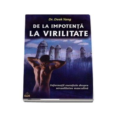 De la impotenta la virilitate - Informatii esentiale despre sexualitatea masculina