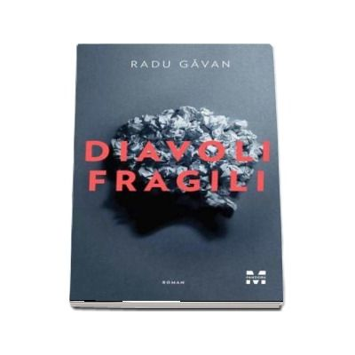 Radu Gavan, Diavoli fragili