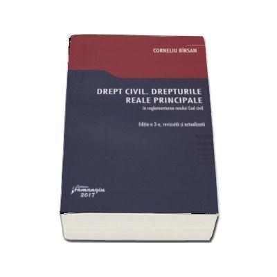 Corneliu Birsan, Drept civil. Drepturile reale principale in reglementarea noului Cod civil. Edia a III-a, revizuita si actualizata