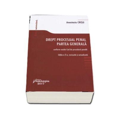 Anastasiu Crisu, Drept procesual penal. Partea generala conform noului Cod de procedura penala. Editia a 2-a, revizuita si actualizata