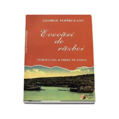 George Toparceanu, Evocari de razboi. Turtucaia. Pirin-Planina