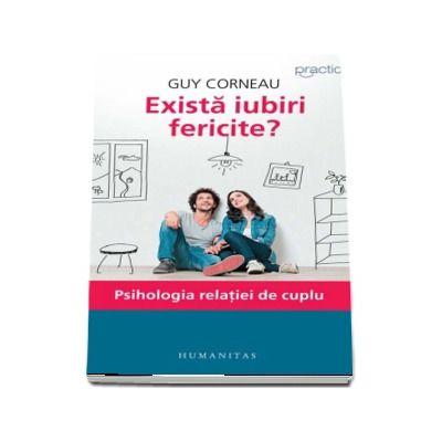 Guy Corneau, Exista iubiri fericite? Psihologia relatiei de cuplu - Editia a IV-a