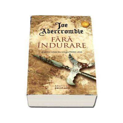 Joe Abercrombie, Fara indurare. Al doilea volum din trilogia Prima Lege