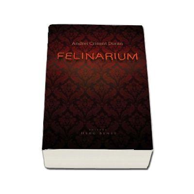 Felinarium (Andrei Crisant Duran)