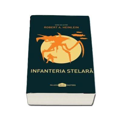 Infanteria stelara - Serie de autor Robert A. Heinlein