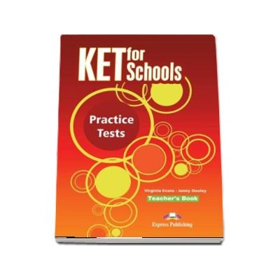 Virgina Evans, KET for Schools Teacher Book, practice tests
