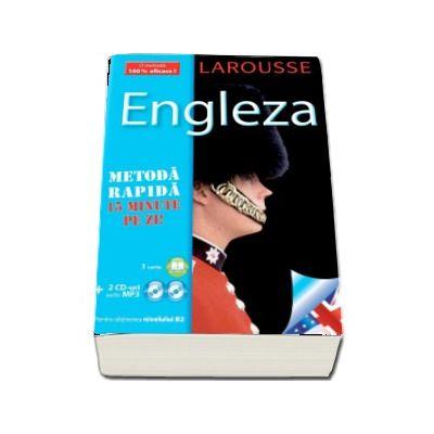 Larousse Engleza - Metoda rapida, 15 minute pe zi (Contine 2 CD-uri pentru obtinerea nivelului B2)