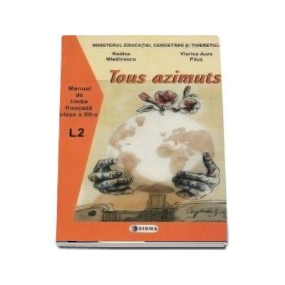 Limba franceza L2. Manual. Tous azimuts (cls. a XII-a)