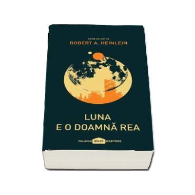 Luna e o doamna rea - Serie de autor Robert A. Heinlein