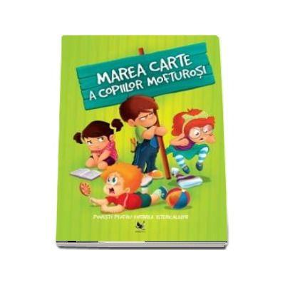 Izmindi Katalin, Marea carte a copiilor mofturosi. Povesti pentru evitarea istericalelor