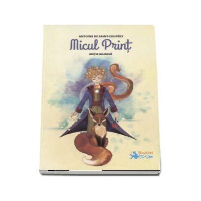 Antoine Saint Exupery, Micul Print - Editie bilingva (Traducere Ioana Socolescu)