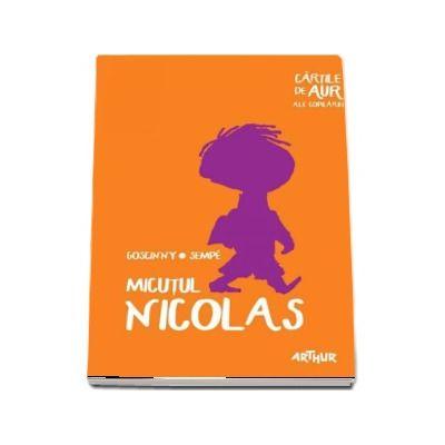 Goscinny Sempe, Micutul Nicolas - (Cartile de aur ale copilariei)