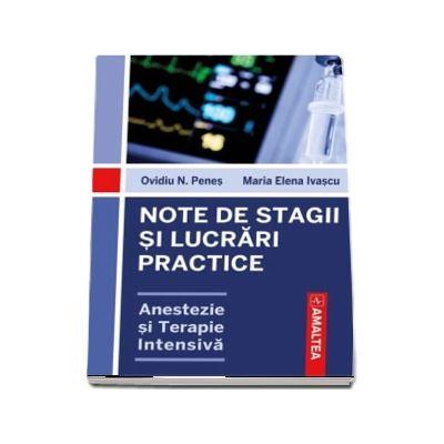 Ovidiu N. Penes, Note de stagii si lucrari practice - Anestezie si terapie intensiva