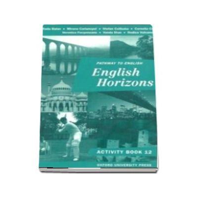 Pathway to English Horizons, activity book (12) - Rada Balan