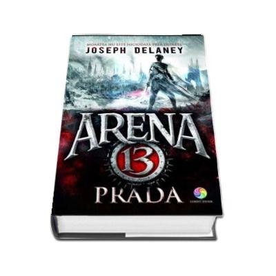 Prada - Volumul 2 din seria Arena 13 (Joseph Delaney)