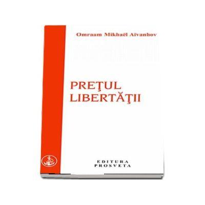 Omraam Mikhael Aivanhov, Pretul libertatii
