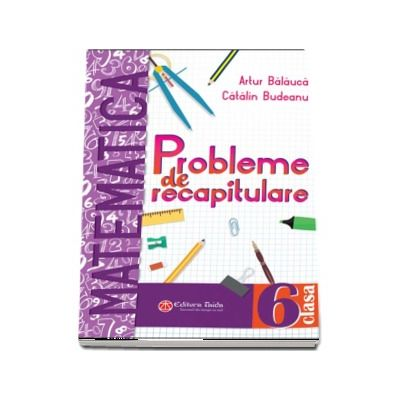 Artur Balauca, Probleme de recapitulare. Matematica. Clasa a VI-a