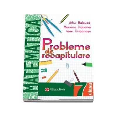 Artur Balauca, Probleme de recapitulare. Matematica. Clasa a VII-a