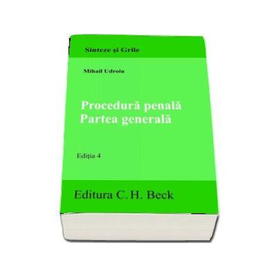 Mihail Udroiu, Procedura penala. Partea generala. Editia 4 - Sinteze si grile
