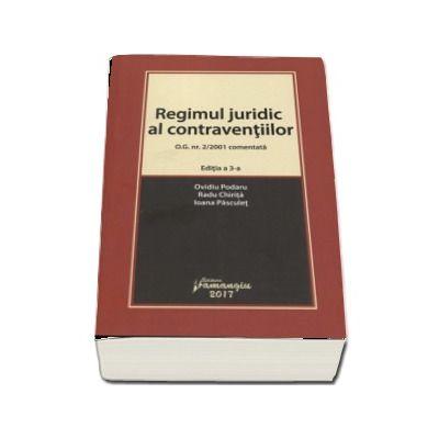 Ovidiu Podaru, Regimul juridic al contraventiilor. O. G. nr. 2-2001 comentata. Editia a 3-a