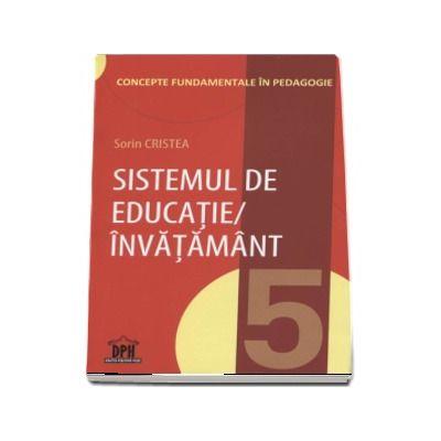 Sorin Cristea, Sistemul de educatie-invatamant (Concepte fundamentale in pedagogie)