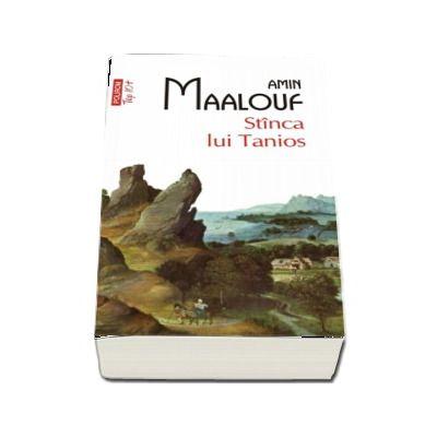 Amin Maalouf, Stinca lui Tanios - Colectia Top 10