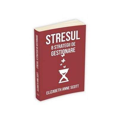 Elizabeth Anne Scott, Stresul. 8 strategii de gestionar