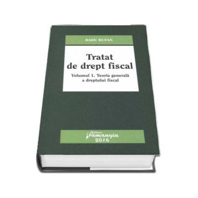 Radu Bufan, Tratat de drept fiscal - Volumul I, Teoria generala a dreptului fiscal