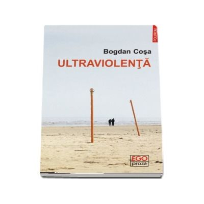 Bogdan Cosa, Ultraviolenta