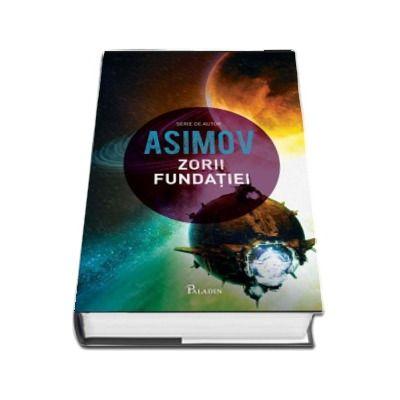 Zorii Fundatiei - Isaac Asimov