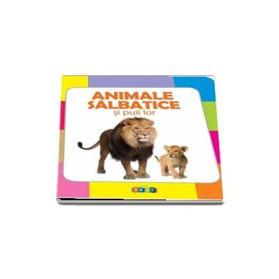 Animale salbatice si puii lor - Colectia Prima mea carte cu imagini