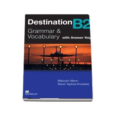 Destination B2. Grammar and vocabulary with answer key
