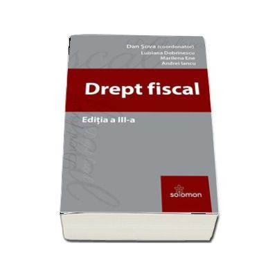 Drept Fiscal - Editia a III-a e Sova Dan