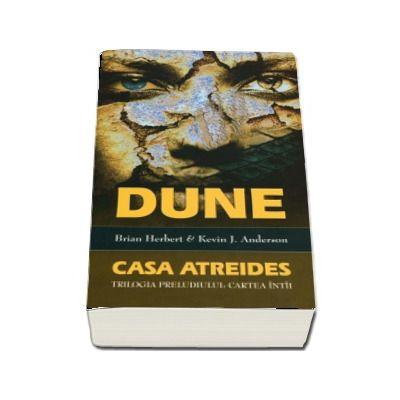 Dune. Casa Atreides - Cartea intai din trilogia preludiului