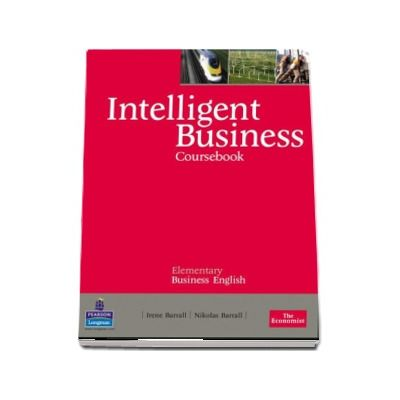 Intelligent Business Elementary Coursebook de Irene Barrall