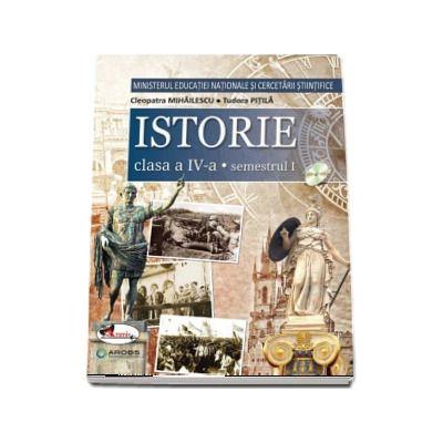 Istorie manual pentru clasa a IV-a, semestrul I si semestrul al II-lea (Contine editia digitala) - Cleopatra Mihailescu si Tudora Pitila