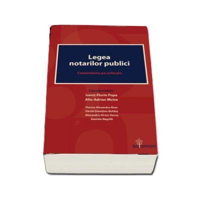 Legea notarilor publici. Comentariu pe articole de Ionut-Florin Popa