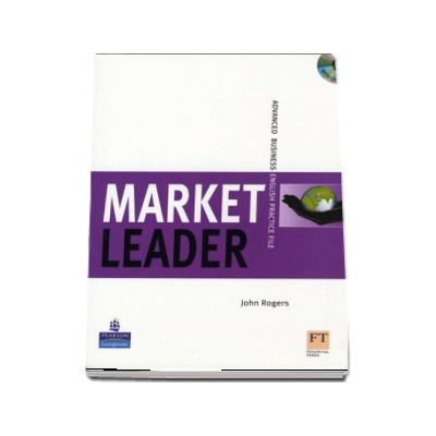 Market Leader Advanced Practice File Book and CD Pack New Edition de John Rogers