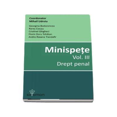 Minispete - Volumul III, Drept penal de Udroiu Mihail