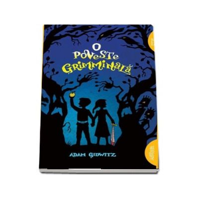 O poveste grimminala de Adam Gidwitz (Editie Paperback)