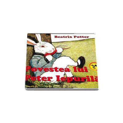 Beatrix Potter, Povestea lui Peter Iepurila (Editie ilustrata)
