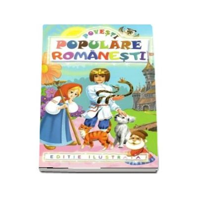 Povesti populare romanesti. Editie ilustrata