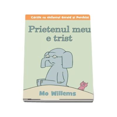 Mo Willems, Prietenul meu e trist - Editie Hardcover