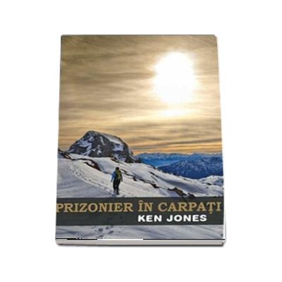 Prizonier in Carpati de Ken Jones (Colectia iCLIMB)