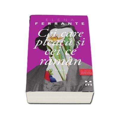 Cei care pleaca si cei ce raman de Elena Ferrante (Al treilea volum din Tetralogia Napolitana)