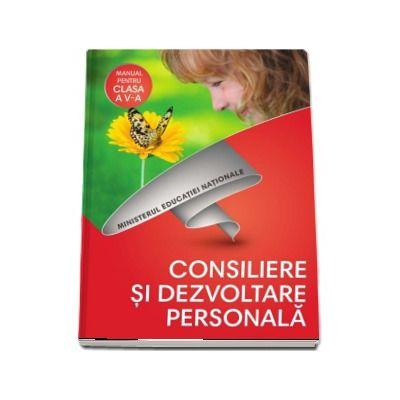 Consiliere si dezvoltare personala, manual pentru clasa a V-a - Contine si editia digitala (Ana Maria Oancea, Doina Popescu)