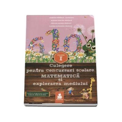 Culegere pentru concursurile scolare. Matematica si explorarea mediului clasa I de Dumitru Paraiala (Conform programelor scolare O. M. E. N 3418-19. 03. 2013)